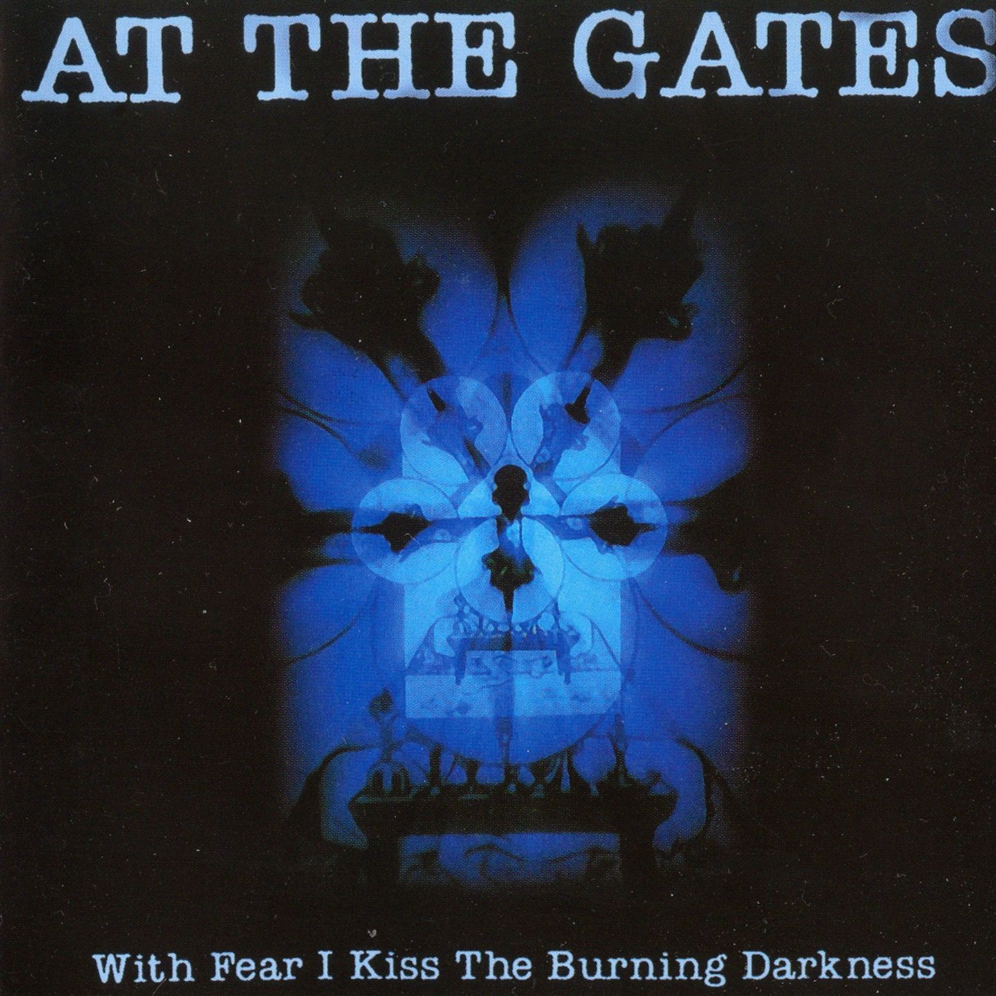 At the Gates > With Fear I Kiss the Burning Darkness